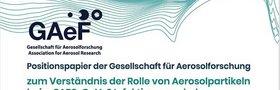 Positionspapier der Gesellschaft für Aerosolforschung zum Verständnis der Rolle von Aerosolpartikeln beim SARS-CoV-2 Infektionsgeschehen